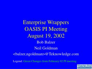 Enterprise Wrappers OASIS PI Meeting August 19, 2002