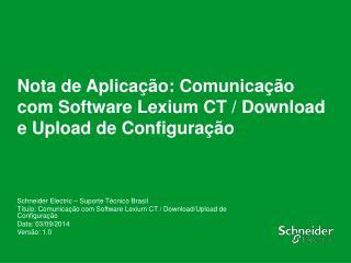 Nota de  Aplicação :  Comunicação  com Software  Lexium  CT / Download e Upload de  Configuração