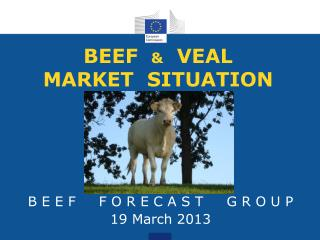 BEEF   &   VEAL MARKET  SITUATION