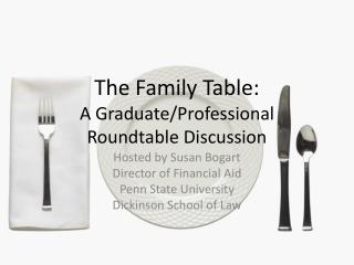 The Family Table: A Graduate/Professional Roundtable Discussion