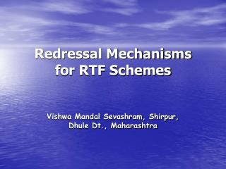 Redressal Mechanisms for RTF Schemes