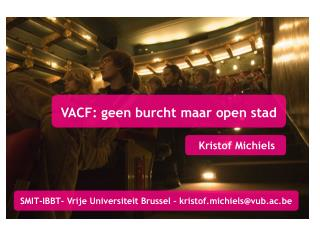 VACF: geen burcht maar open stad
