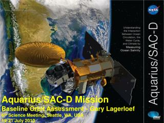 Aquarius/SAC-D Mission Baseline Orbit Assessment - Gary Lagerloef