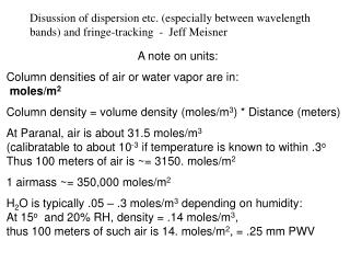 A note on units: Column densities of air or water vapor are in:  moles/m 2