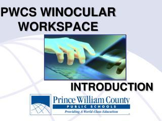 PWCS WINOCULAR WORKSPACE
