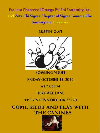 BUSTIN' OWT BOWLING NIGHT FRIDAY OCTOBER 15, 2010 AT 7:00 PM  HERITAGE LANE