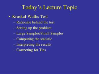 Today s Lecture Topic