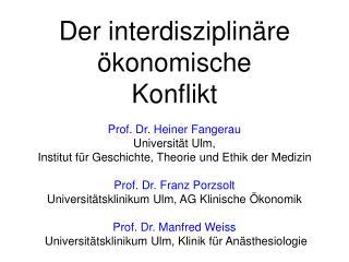 Prof. Dr. Heiner Fangerau Universität Ulm,  Institut für Geschichte, Theorie und Ethik der Medizin