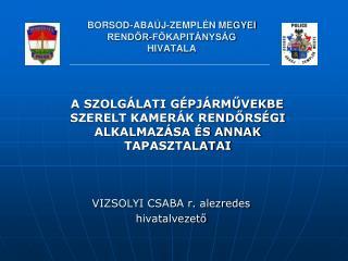 BORSOD-ABAÚJ-ZEMPLÉN MEGYEI  RENDŐR-FŐKAPITÁNYSÁG HIVATALA
