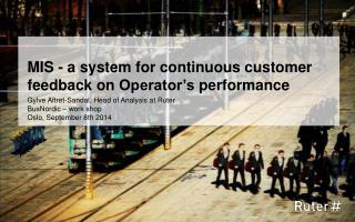 MIS - a system for  continuous customer  feedback  on Operator's performance