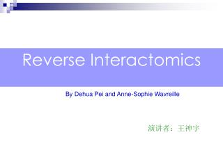 Reverse Interactomics