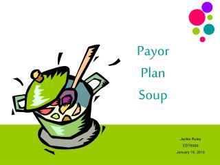 Payor  Plan  Soup