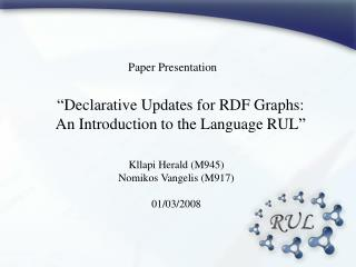 """ Declarative Updates for RDF Graphs:  A n Introduction  t o the Language RUL """