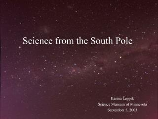 Science from the South Pole