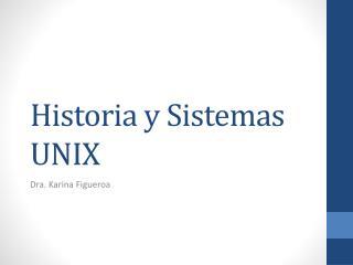 Historia y Sistemas UNIX