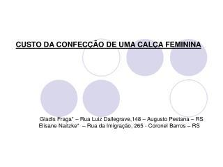 CUSTO DA CONFECÇÃO DE UMA CALÇA FEMININA