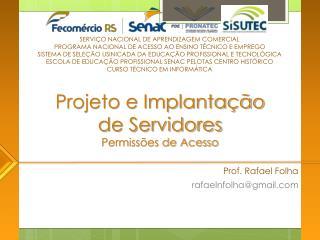 Projeto e Implantação de Servidores Permissões de Acesso