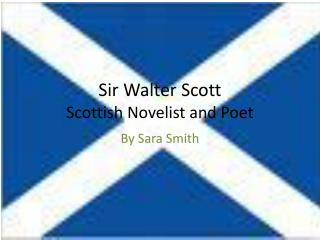 Sir Walter Scott Scottish Novelist and Poet