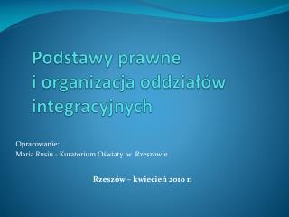 Podstawy prawne                              i organizacja oddziałów integracyjnych