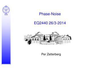 Phase-Noise EQ2440 26/3-2014