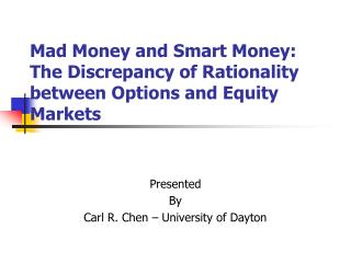 Mad Money and Smart Money: The Discrepancy of Rationality between Options and Equity Markets