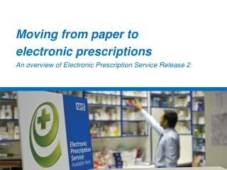 Moving from paper to  electronic prescriptions