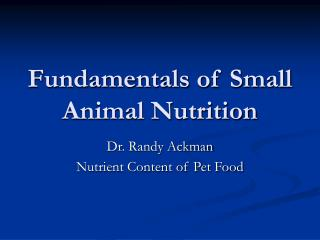 Fundamentals of Small Animal Nutrition