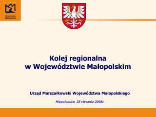 Kolej regionalna  w Województwie Małopolskim