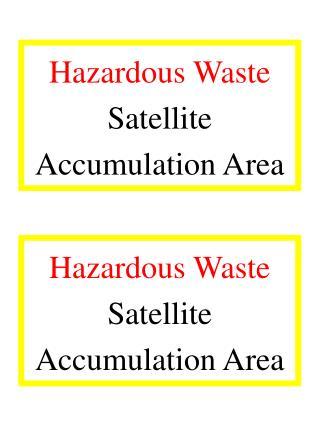 Hazardous Waste Satellite  Accumulation Area