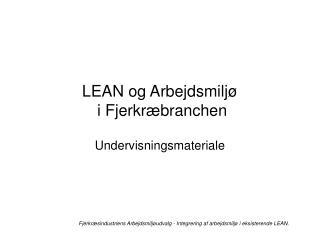 LEAN og Arbejdsmiljø  i Fjerkræbranchen