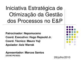 Iniciativa Estratégica de Otimização da Gestão dos Processos no E&P