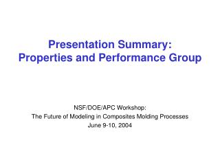 Presentation Summary: Properties and Performance Group