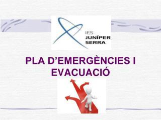 PLA D'EMERGÈNCIES I EVACUACIÓ