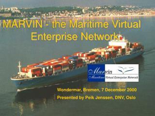 MARVIN - the Maritime Virtual Enterprise Network