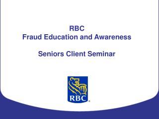 RBC  Fraud Education and Awareness  Seniors Client Seminar