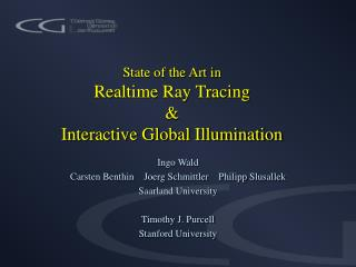 State of the Art in Realtime Ray Tracing & Interactive Global Illumination