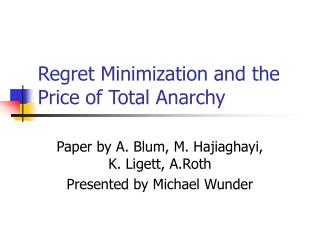 Regret Minimization and the Price of Total Anarchy