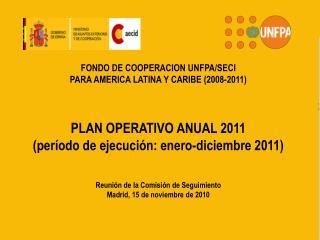 FONDO DE COOPERACION PARA AMERICA LATINA Y CARIBE UNFPA/AECID
