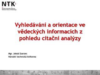Vyhledávání a orientace ve vědeckých informacích z pohledu citační analýzy