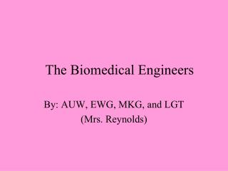 The Biomedical Engineers