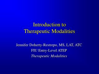 Introduction to Therapeutic Modalities