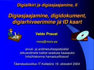 Digiallkiri ja digiasjaajamine, II Digiasjaajamine, digidokument, digiarhiveerimine ja ID kaart