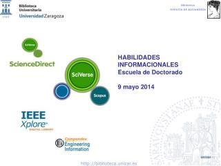 HABILIDADES INFORMACIONALES Escuela de Doctorado 9 mayo 2014