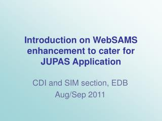 Introduction on WebSAMS enhancement to cater for JUPAS Application