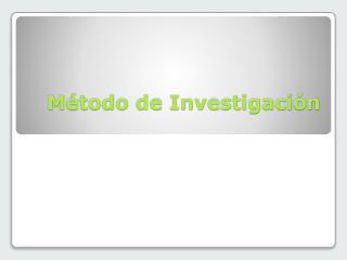 Método de Investigación