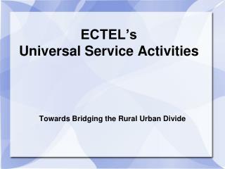 ECTEL's  Universal Service Activities
