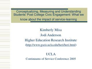 Conceptualizing, Measuring and Understanding Students  Post College Civic Engagement: What we know about the impact of s