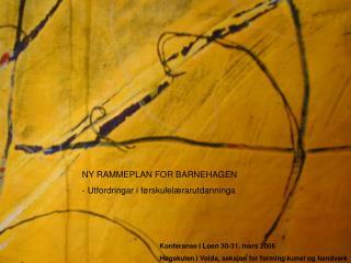 NY RAMMEPLAN FOR BARNEHAGEN - Utfordringar i førskulelærarutdanninga
