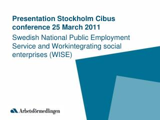 Presentation Stockholm Cibus conference 25 March 2011