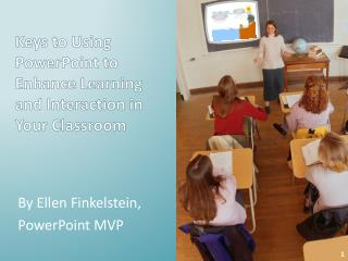 Keys to Using PowerPoint to Enhance Learning and Interaction in Your Classroom